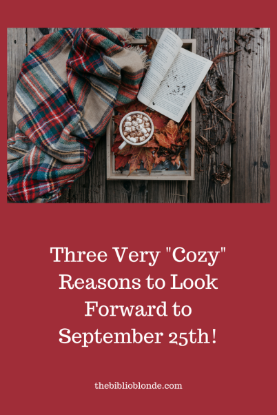 "Three Very ""Cozy"" Reasons to Look Forward to September 25th!"