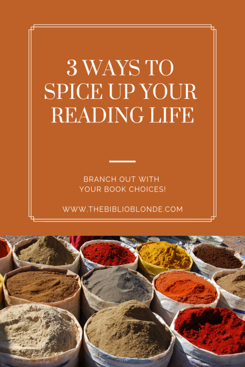 Spice Up Your Reading Life!  Find 3 ways to branch out with your book choices at www.thebiblioblonde.com!  Pin me to read later!